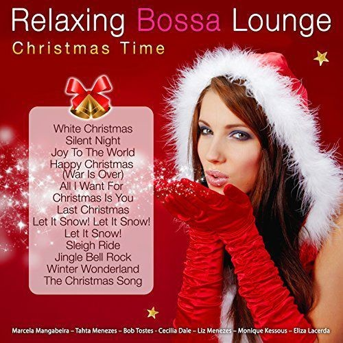 VA - Relaxing Bossa Lounge. Christmas Time (2017) Full Album