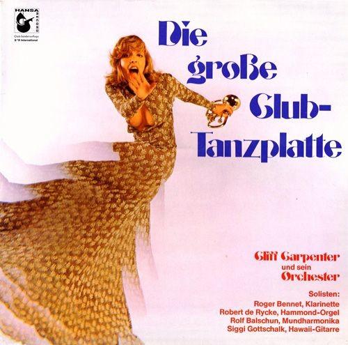 Cliff Carpenter Und Sein Orchester - Die Große Club-Tanzplatte Full Album