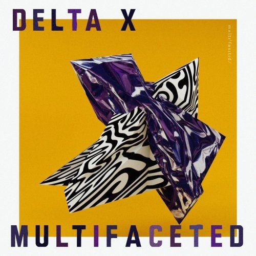 Delta X - Multifaceted (2017)