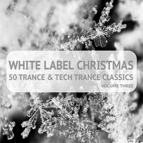 Various Artists - White Label Christmas: 50 Trance and Tech Trance Classics, Vol. 3 (2017)