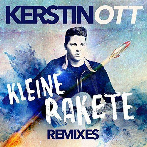 Kerstin Ott - Kleine Rakete (Remixes) (2016)
