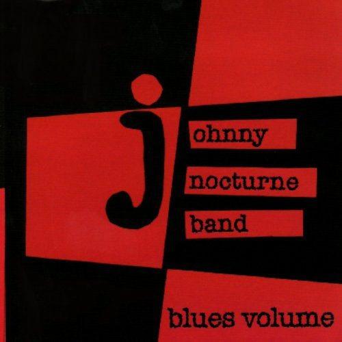 Johnny Nocturne Band - Blues Volume (2002)