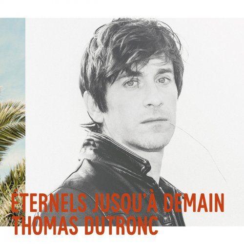 Thomas Dutronc - Eternels jusqu'? demain (2015) [Hi-Res]