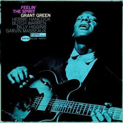 Grant Green - Feelin' The Spirit (1963)