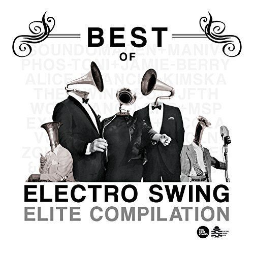 VA - Best Of Electro Swing Elite Compilation (2017) Full Album