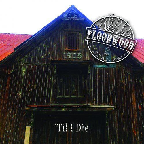 Floodwood - 'Til I Die (2017)