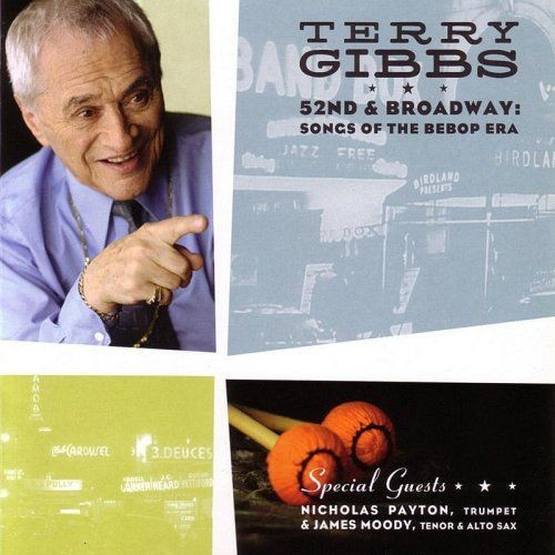 Terry Gibbs - 52nd And Broadway Songs Of The Bebop Era ( 2004) Full Album