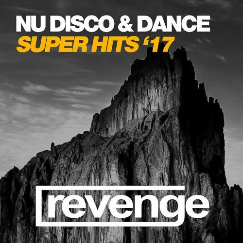 Various Artists - Nu Disco and Dance Super Hits '17 (2017)