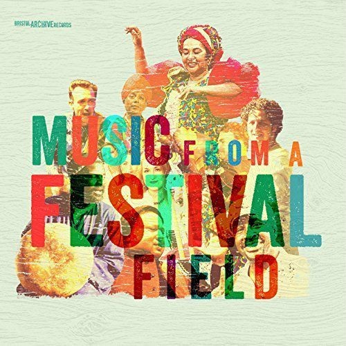 VA - Music From A Festival Field (2017)