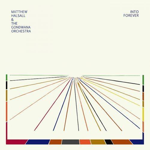 Matthew Halsall & The Gondwana Orchestra - Into Forever (2015) [HDTracks]