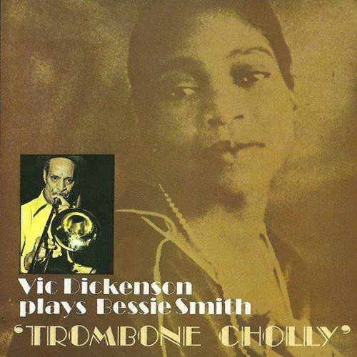 Vic Dickenson - Plays Bessie Smith: Trombone Cholly (1976)
