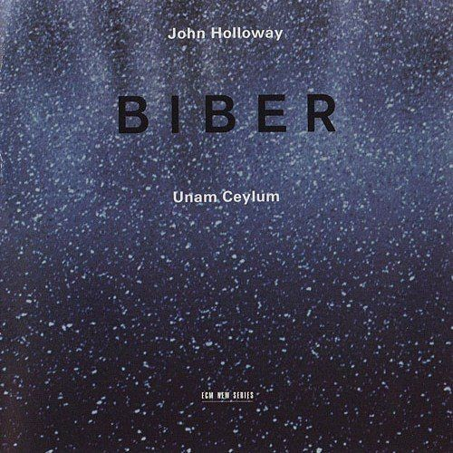 John Holloway - Biber: Unam Ceylum (2002)