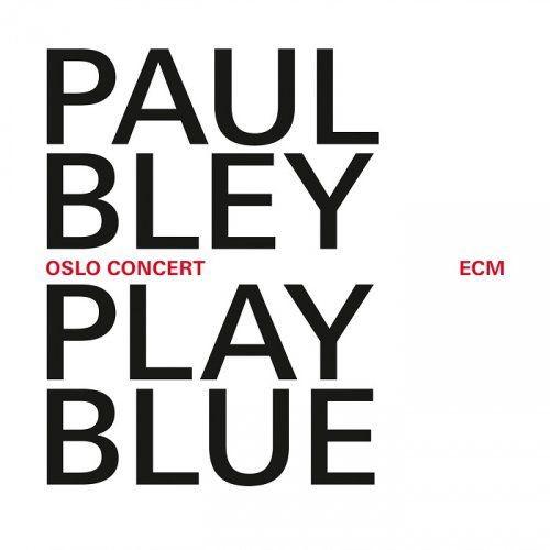 Paul Bley - Play Blue: Oslo Concert (2014) [HDTracks]