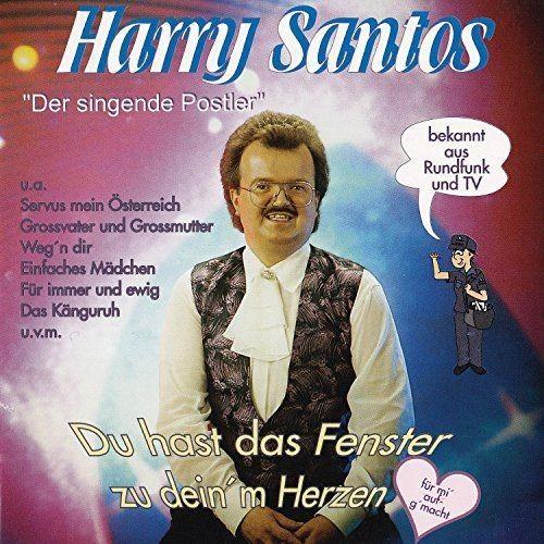 Harry Santos - Du Hast Das Fenster Zu Dein'm Herzen Für MI' Aufg'macht (Der Singende Postler) (2016)