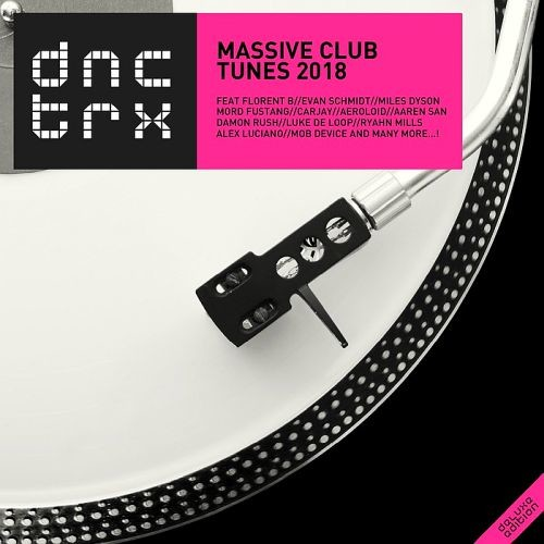 Various Artists - Massive Club Tunes 2018 - Deluxe Edition (2017)