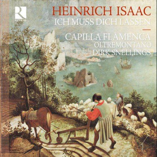 Capilla Flamenca - Heinrich Isaac: Ich Muss Dich Lassen (2011)