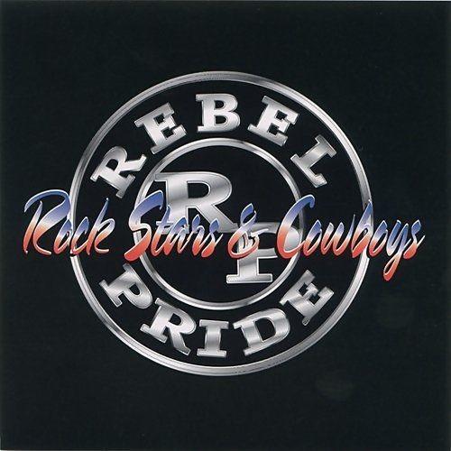 Rebel Pride - Rock Stars & Cowboys (2002)