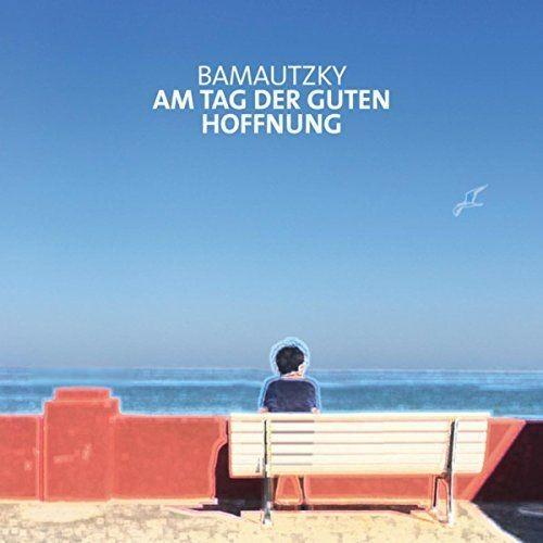 Bamautzky - Am Tag der guten Hoffnung (2017)