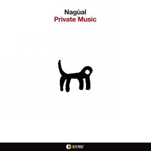 Nagùal - Private Music (2012/2015) [HDTracks] Full Album
