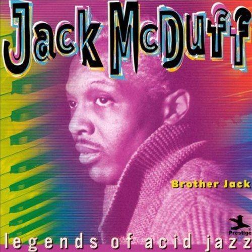 Jack McDuff - Brother Jack (Legends of Acid Jazz)