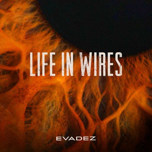 Evadez - Life in Wires (2017) Full Album