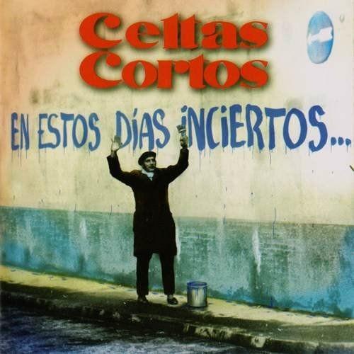 Celtas Cortos - En Estos Dias Inciertos (1996)