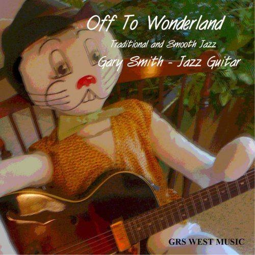 Gary Smith - Off To Wonderland (2010)