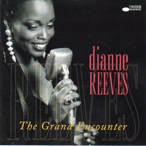 Dianne Reeves - The Grand Encounter (1996) 320kbps