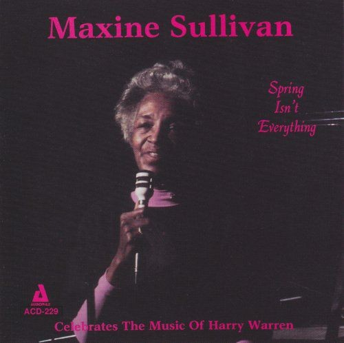 Maxine Sullivan - Spring Isn't Everything (1989)
