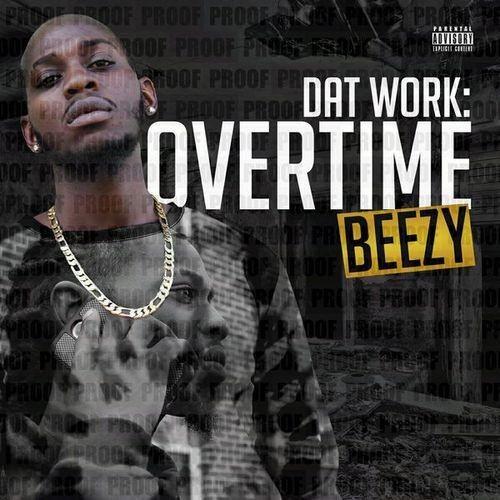 Beezy - Dat Work: Overtime (2017)