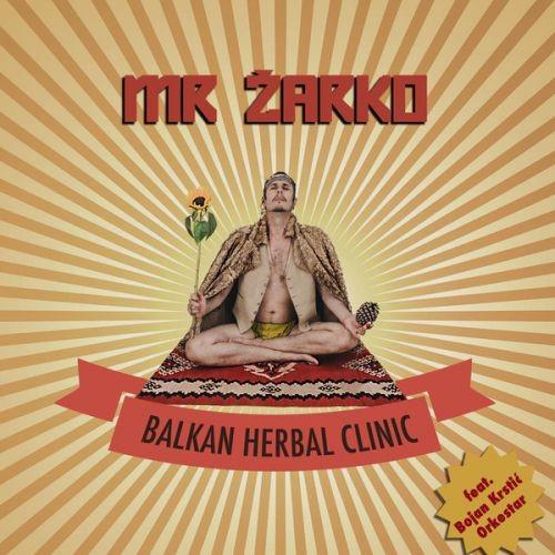 Mr Zarko - Balkan Herbal Clinic (2017) Full Album