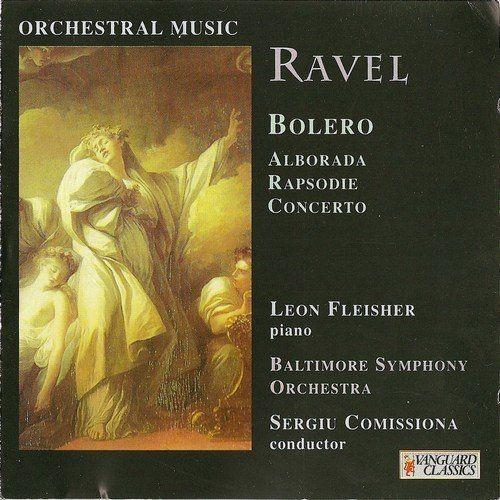 Leon Fleisher, Baltimore Symphony Orchestra, Sergiu Comissiona - Ravel: Bolero, Alborada, Rapsodie, ...