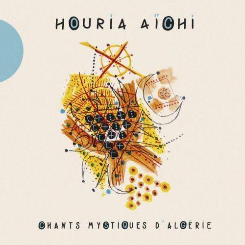 Houria Aichi - Chants mystiques d'Algérie (2017) Full Album
