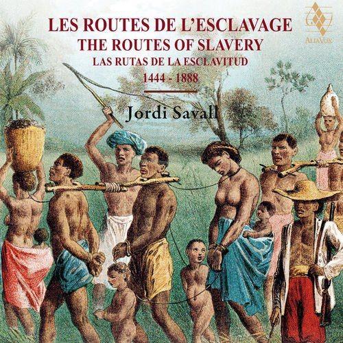 Jordi Savall - The Routes of Slavery (2017) [Hi-Res] Full Album
