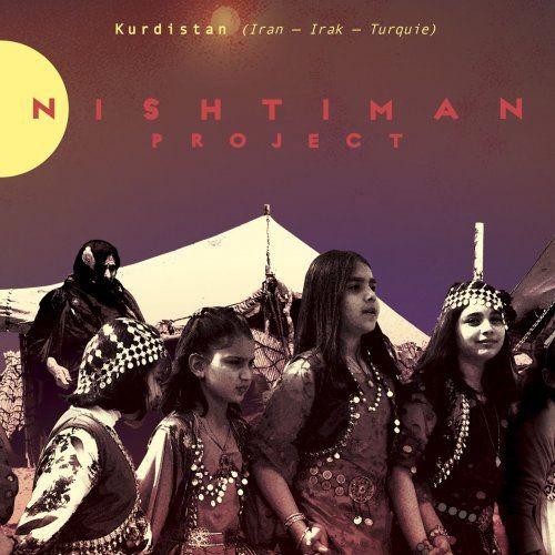 Nishtiman Project - Improvisations, Kurdistan (Iran, Irak, Turquie) (2017)