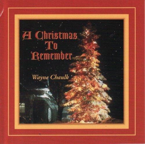 Wayne Chaulk - A Christmas To Remember (1996) Full Album
