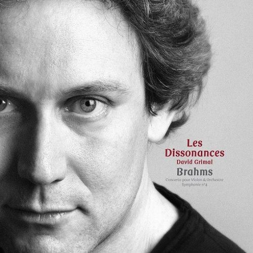 Les Dissonances, David Grimal - Brahms: Concerto pour Violon & Orchestre, Symphonie No. 4 (2014) [HD...
