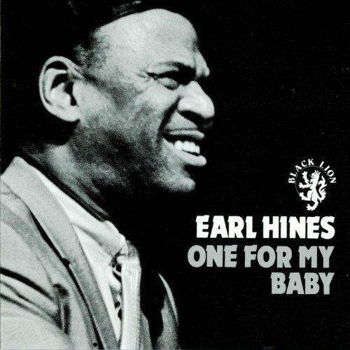 Earl Hines - One For My Baby (1994)