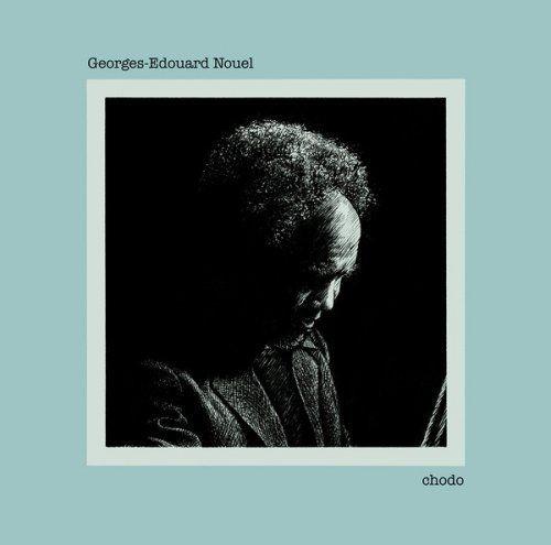 Georges-Edouard Nouel - Chodo [Reissue] (1975/2017) Vinyl