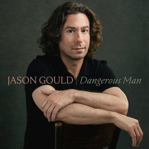 Jason Gould - Dangerous Man (2017)