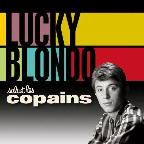 Lucky Blondo - Salut les copains (2015) [Hi-Res]