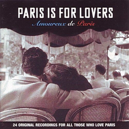 VA - Paris Is For Lovers (Amoureux de Paris) (2001)