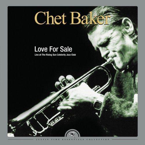 Chet Baker - Love for Sale: Live at The Rising Sun Celebrity Jazz Club (2016) [HDTracks]