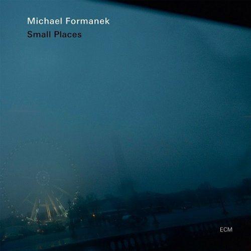 Michael Formanek - Small Places (2012) [HDTracks]