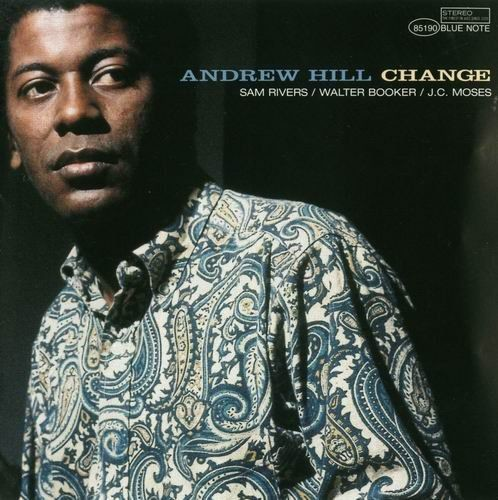 Andrew Hill - Change (2007)
