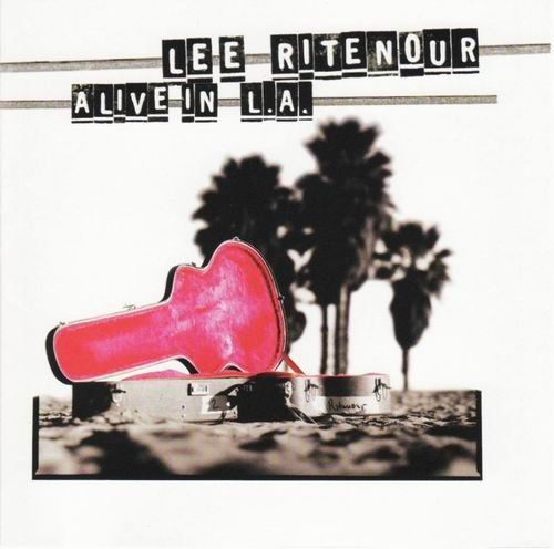 Lee Ritenour - Alive In L.A. (1997) 320 kbps