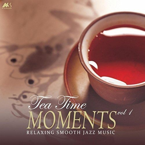 VA - Tea Time Moments Vol 1 (Finest Relaxing Smooth Jazz Music) (2017) Full Album