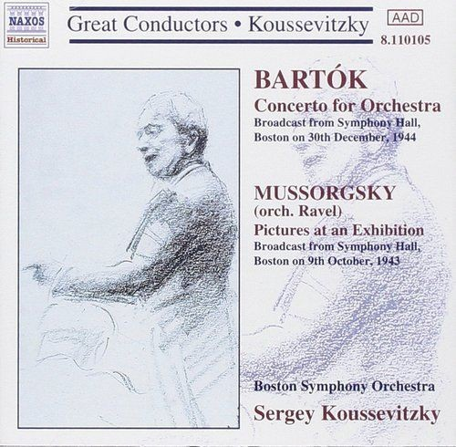Sergey Koussevitzky, Boston Symphony Orchestra - Bartok: Concerto for Orchestra, Mussorgsky: Picture...