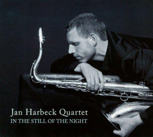 Jan Harbeck Quartet - In The Still Of The Night (2008)