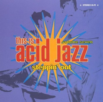 VA - This Is Acid Jazz Vol. 7: Steppin Out (2000) Full Album